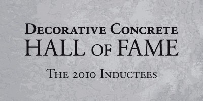 The Decorative Concrete Hall of Fame announced its first group of honorees at the 2010 Concrete Decor Show & Spring Training, in Phoenix, Ariz.