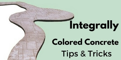 Tips & How to's for using Integrally colored concrete
