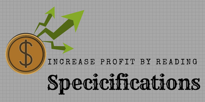 Increase profits by reading specifications.