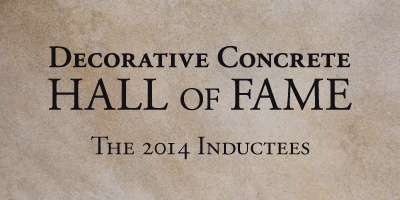 The Decorative Concrete Hall of Fame is pleased to honor its inductees for 2014: Gary Jones, Frank Lewis and Jon Nasvik. The Hall of Fame will announce the group at the 2014 Concrete Decor Show.