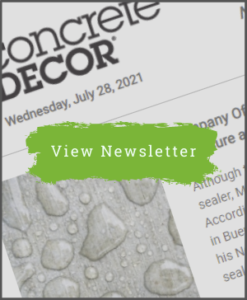 July 28, 2021 - Concrete Decor Newsletter